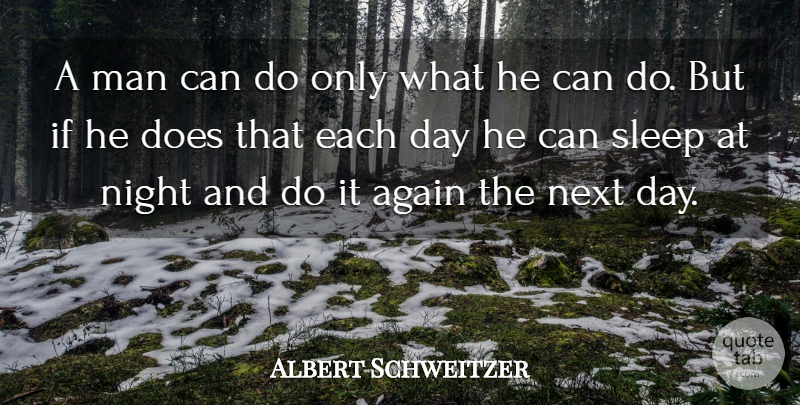 Albert Schweitzer Quote About Inspirational, Valentines Day, Perseverance: A Man Can Do Only...