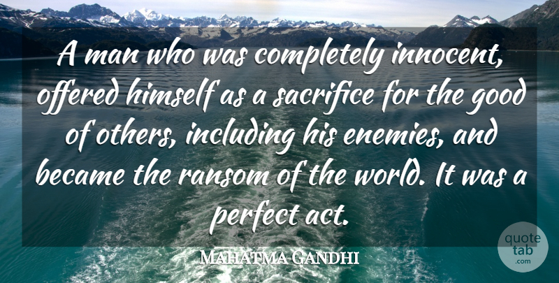 Mahatma Gandhi Quote About Friday, Jesus, Easter: A Man Who Was Completely...