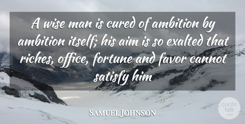 Samuel Johnson Quote About Life, Wise, Ambition: A Wise Man Is Cured...