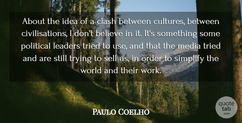Paulo Coelho Quote About Believe, Clash, Leaders, Order, Sell: About The Idea Of A...