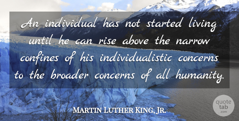 Martin Luther King, Jr. Quote About Life, Greatness, Diversity: An Individual Has Not Started...