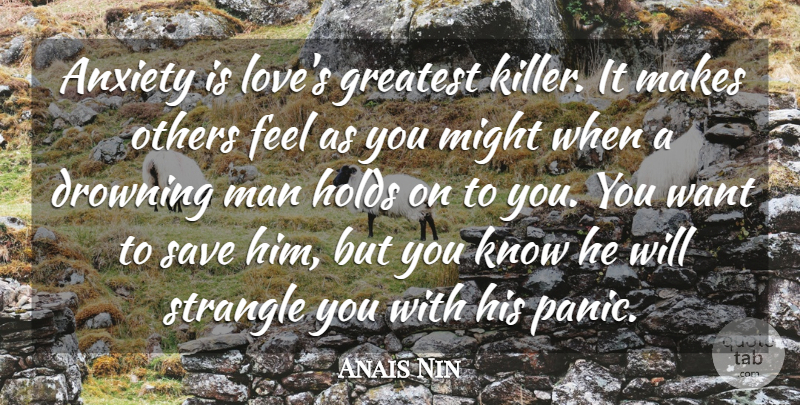 Anais Nin Quote About Love, Life, Marriage: Anxiety Is Loves Greatest Killer...