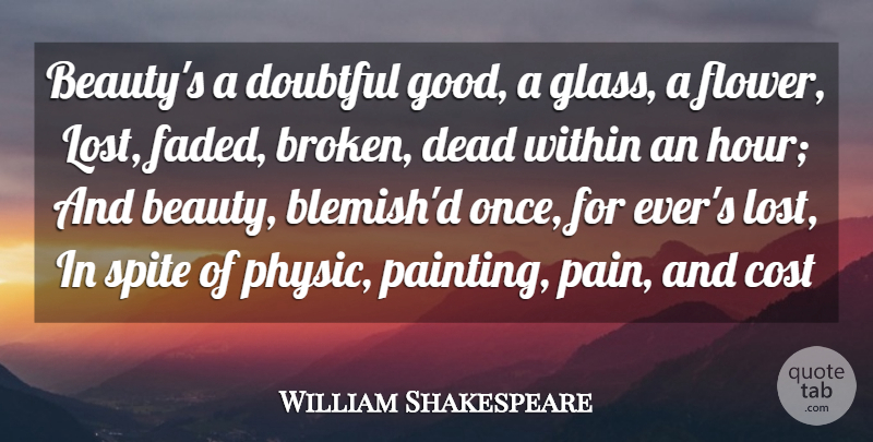 William Shakespeare Quote About Beauty, Beautiful, Pain: Beautys A Doubtful Good A...