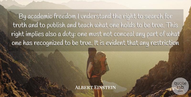 Understand That The Right To: Albert Einstein: By Academic Freedom I Understand The