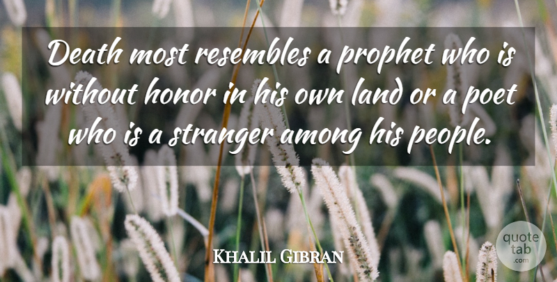 Khalil Gibran Death Most Resembles A Prophet Who Is Without Honor