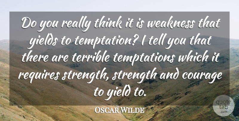 Oscar Wilde Quote About Inspirational, Life, Motivational: Do You Really Think It...