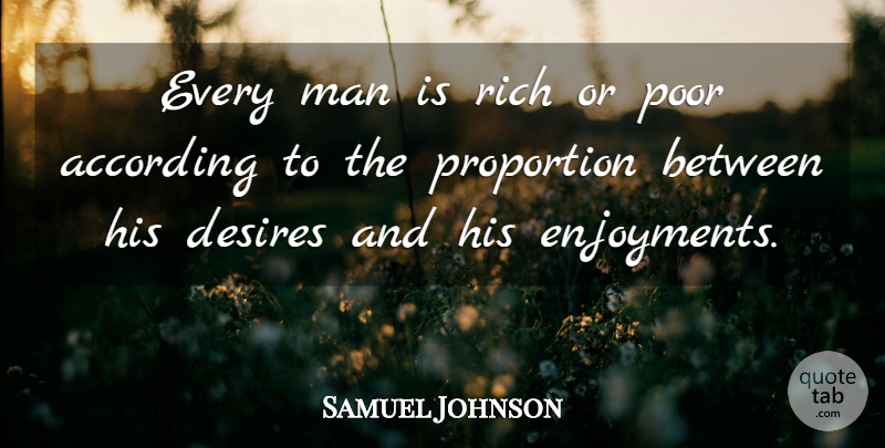 Samuel Johnson Quote About Happiness, Success, Men: Every Man Is Rich Or...