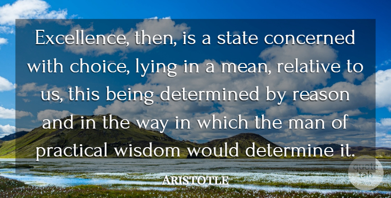 Aristotle Quote About Lying, Mean, Men: Excellence Then Is A State...