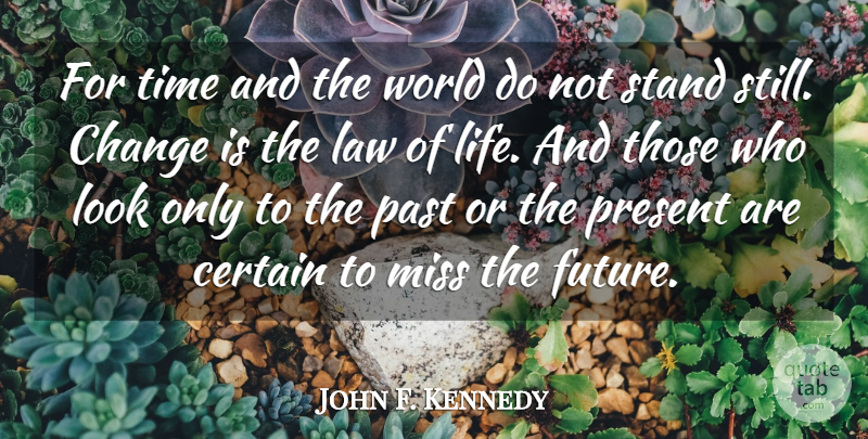 John F Kennedy For Time And The World Do Not Stand Still Change