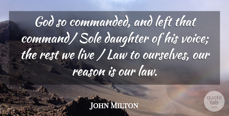John Milton Quote About Daughter, God, Law, Left, Reason: God So Commanded And Left...