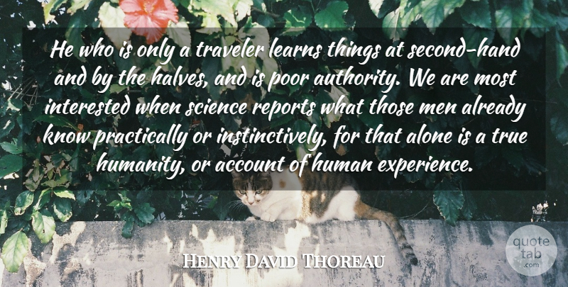 Henry David Thoreau Quote About Men, Hands, Humanity: He Who Is Only A...