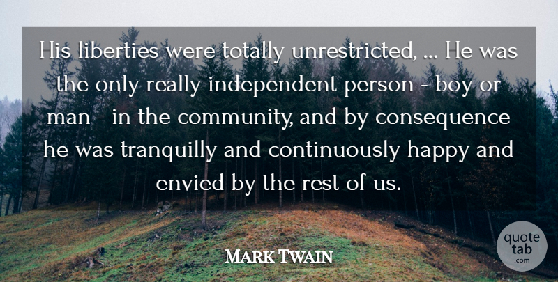 Mark Twain Quote About Boy, Community, Envied, Happy, Liberties: His Liberties Were Totally Unrestricted...