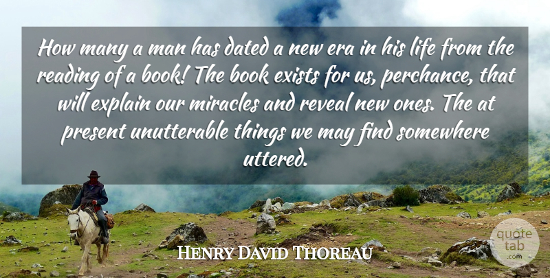 Henry David Thoreau Quote About Book, Dated, Era, Exists, Explain: How Many A Man Has...