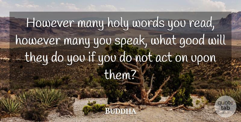 Buddha However Many Holy Words You Read However Many You Speak