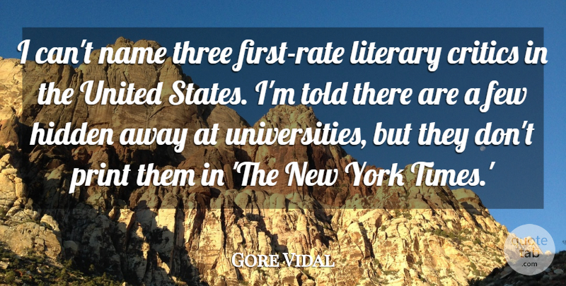 Gore Vidal Quote About Critics, Few, Literary, Print, United: I Cant Name Three First...