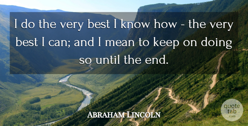 Abraham Lincoln Quote About Motivational, Niece, Mean: I Do The Very Best...