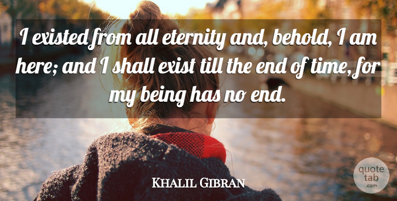 Khalil Gibran Quote About Love, Life, Relationship: I Existed From All Eternity...