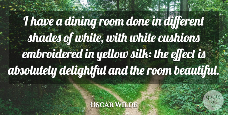Oscar Wilde Quote About Absolutely, Delightful, Dining, Effect, Room: I Have A Dining Room...