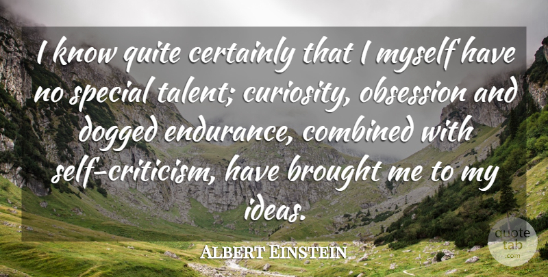 Albert Einstein Quote About Inspirational, Education, Determination: I Know Quite Certainly That...