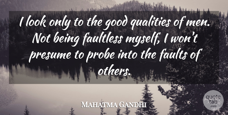 Mahatma Gandhi Quote About Inspirational, Men, Immature: I Look Only To The...