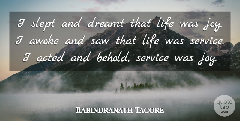 Rabindranath Tagore Quote About Inspirational, Commitment, Insperational: I Slept And Dreamt That...