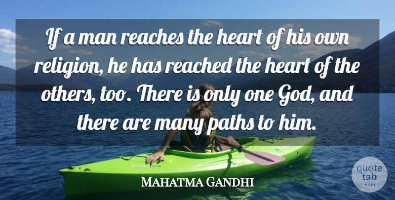 Mahatma Gandhi Quote About God, Man, Paths, Reached, Reaches: If A Man Reaches The...