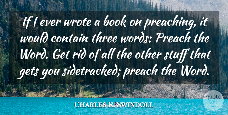 Charles R. Swindoll Quote About Book, Stuff, Three: If I Ever Wrote A...