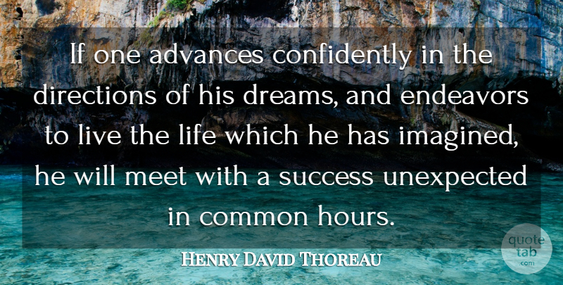 Henry David Thoreau Quote About Advances, Common, Directions, Dreams, Endeavors: If One Advances Confidently In...