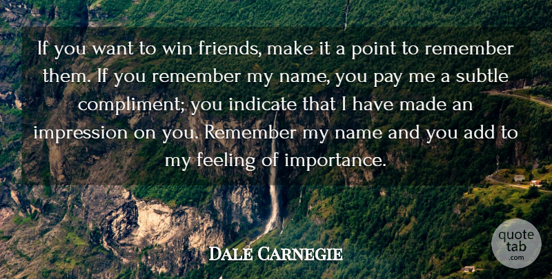Dale Carnegie Quote About Inspirational, Winning, Compliments You: If You Want To Win...