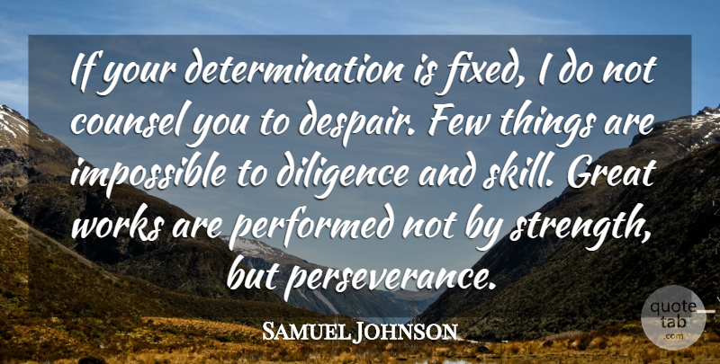 Samuel Johnson Quote About Motivational, Perseverance, Determination: If Your Determination Is Fixed...