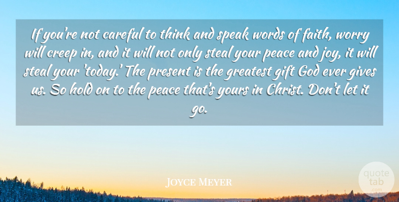 Joyce Meyer Quote About Thinking, Giving, Worry: If Youre Not Careful To...