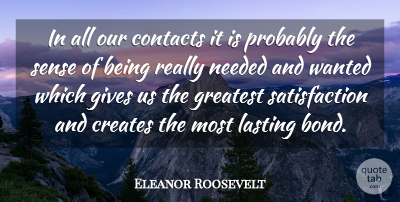 Eleanor Roosevelt Quote About Soulmate, Giving, Stubborn: In All Our Contacts It...