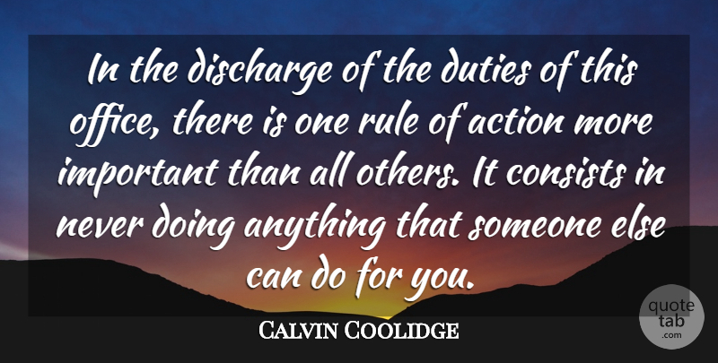 Calvin Coolidge Quote About Office, Political, Important: In The Discharge Of The...