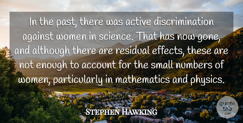 Stephen Hawking Quote About Account, Active, Against, Although, Mathematics: In The Past There Was...