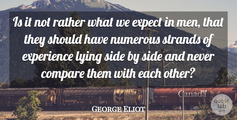 George Eliot Quote About Lying, Men, Should Have: Is It Not Rather What...