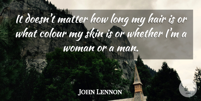 John Lennon Quote About Motivational, Men, Hair: It Doesnt Matter How Long...