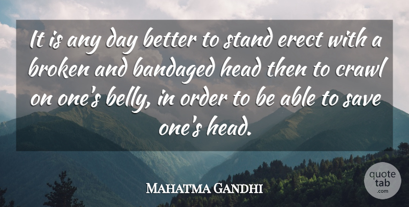 Mahatma Gandhi Quote About Order, Broken, Able: It Is Any Day Better...