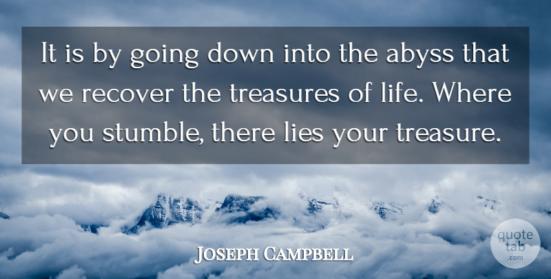 Joseph Campbell Quote About Inspirational, Encouraging, Encouragement: It Is By Going Down...