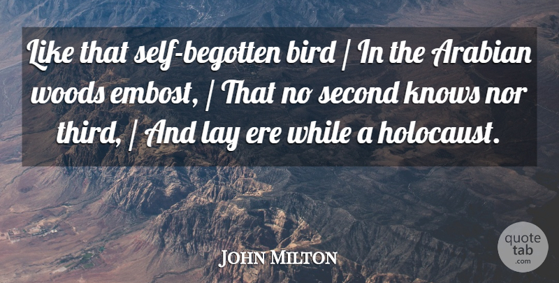 John Milton Quote About Arabian, Bird, Knows, Lay, Nor: Like That Self Begotten Bird...