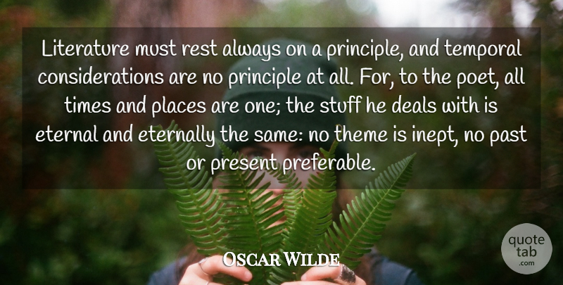 Oscar Wilde Quote About Deals, Eternal, Eternally, Places, Principle: Literature Must Rest Always On...