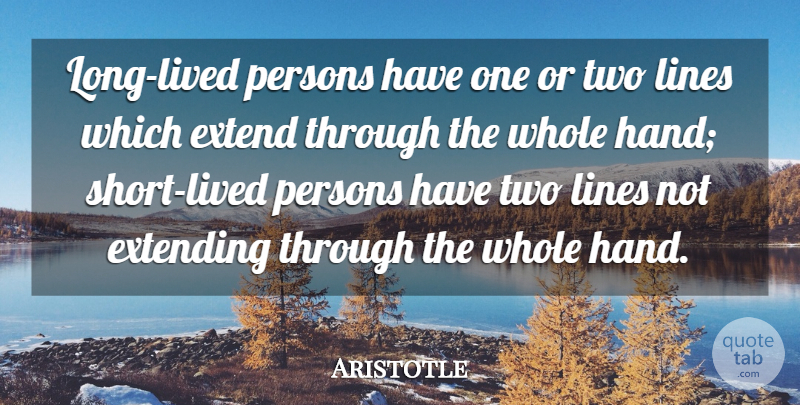 Aristotle Quote About Extending, Persons: Long Lived Persons Have One...
