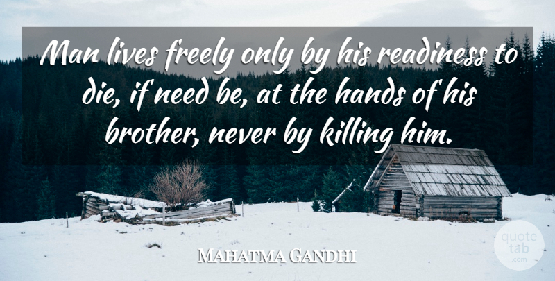 Mahatma Gandhi Quote About Life, Courage, Brother: Man Lives Freely Only By...