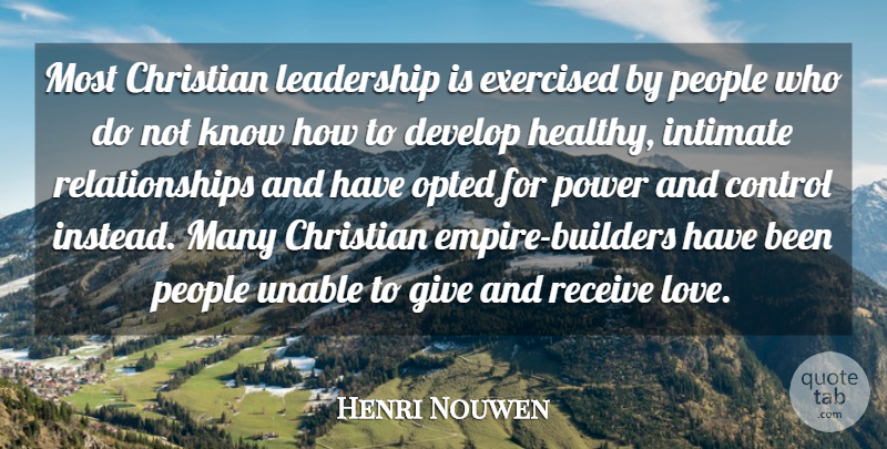 Henri Nouwen: Most Christian leadership is exercised by ...