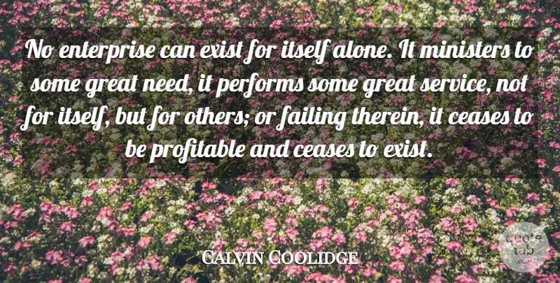 Calvin Coolidge Quote About Business, Educational, Needs: No Enterprise Can Exist For...