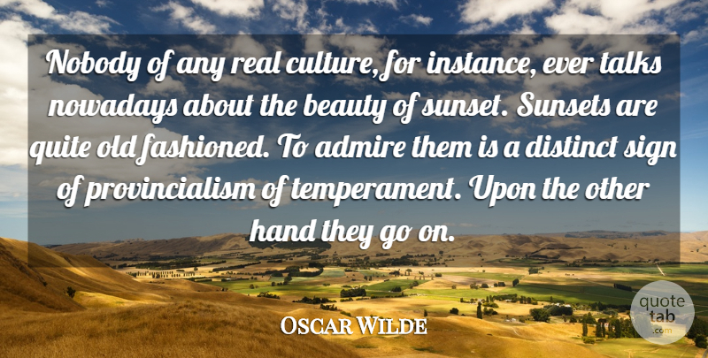Oscar Wilde Quote About Beauty, Real, Sunset: Nobody Of Any Real Culture...