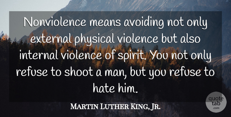 Martin Luther King, Jr. Quote About Peace, Freedom, War: Nonviolence Means Avoiding Not Only...