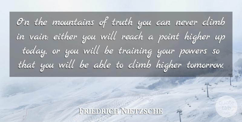Friedrich Nietzsche Quote About Meaningful, Perseverance, Truth: On The Mountains Of Truth...