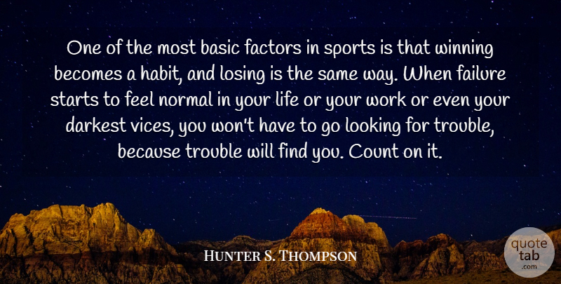 Hunter S. Thompson Quote About Sports, Winning, Way: One Of The Most Basic...
