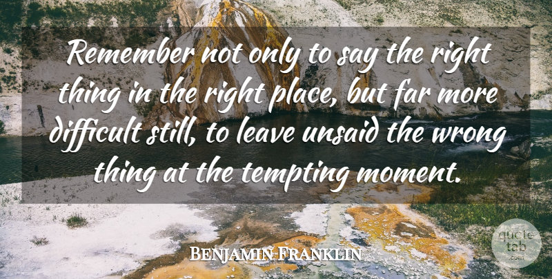 Benjamin Franklin Quote About Inspirational, Relationship, Uplifting: Remember Not Only To Say...