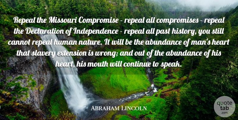 Abraham Lincoln Quote About Change, Heart, Past: Repeal The Missouri Compromise Repeal...